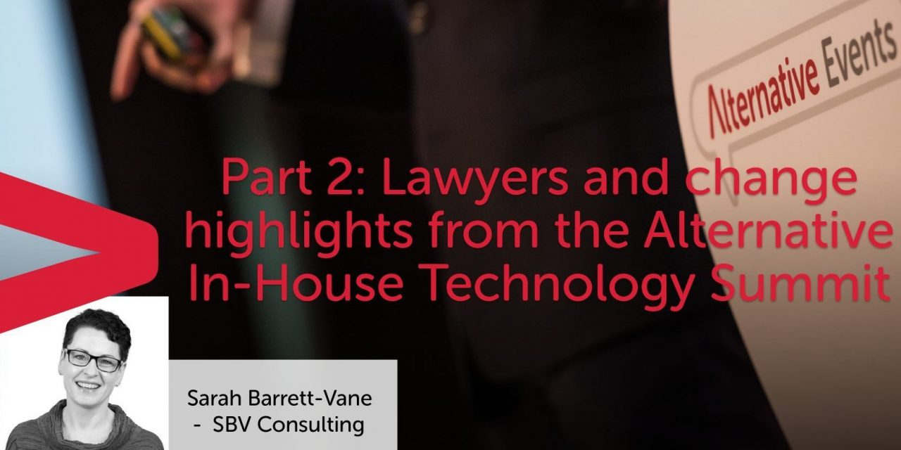 Alternative In-House Technology Summit 2020. Theme 2: Lawyers And Change